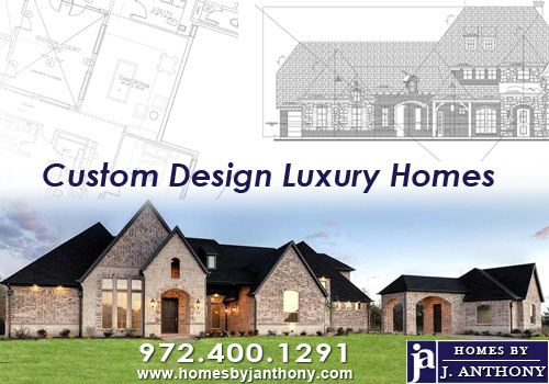 Homes By J Anthony Custom Design Luxury Homes in DFW