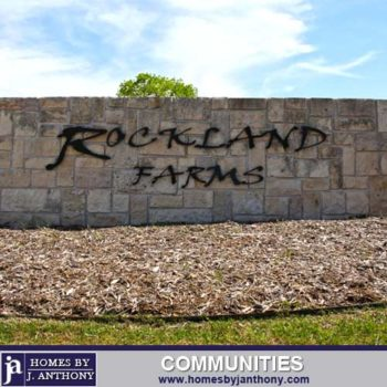 Rockland Farms Community in Lucas TX- Homes By J. Anthony-DFW Custom Home Builder