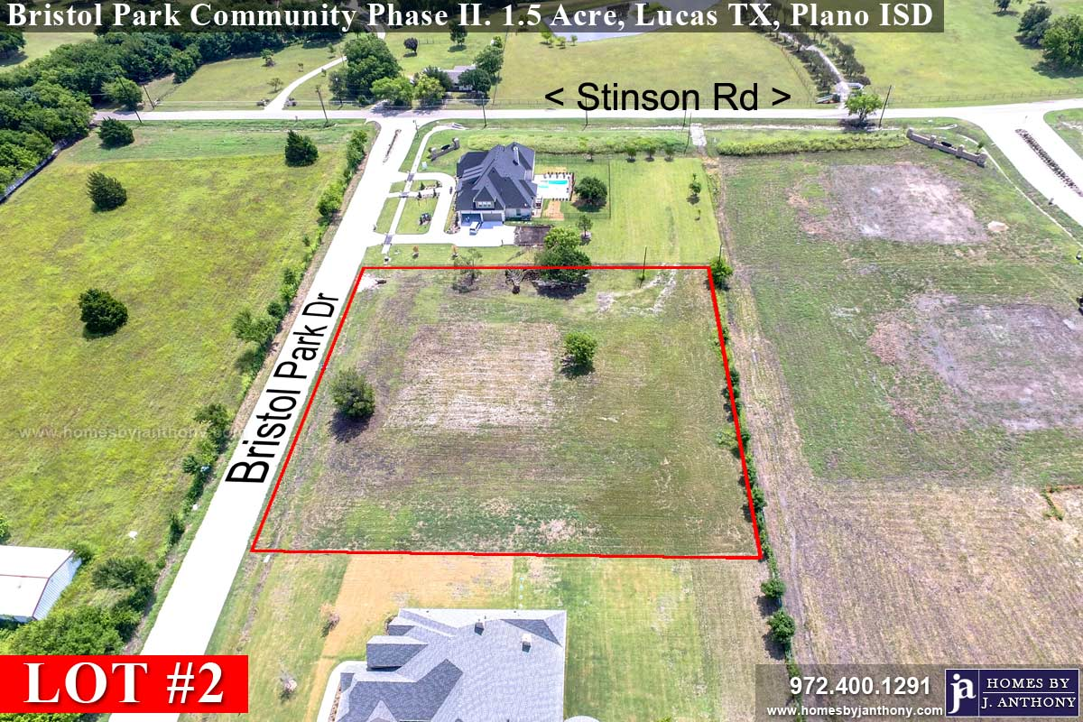 Lot #2 For Sale-ready for home construction. Lucas TX, Plano ISD, Bristol Park Community Phase II.  Homes By J Anthony offers Premier lots in Collin County