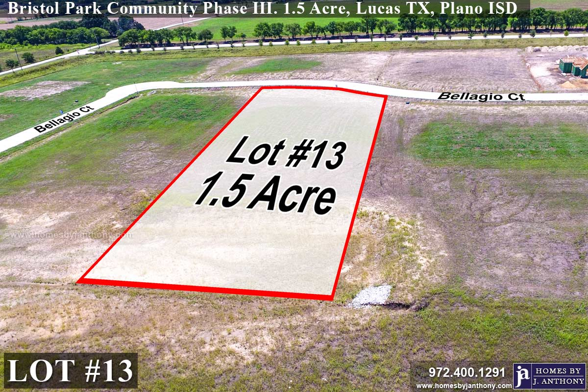 Lot For Sale (Lot#13, Plano ISD)-Homes By J Anthony offers Premier lots for home construction in Lucas TX, Bristol Park Community Ph 3