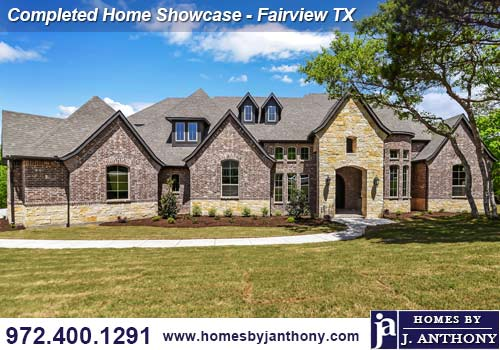 Homes By J Anthony Completed Home Showcase-Fairview TX