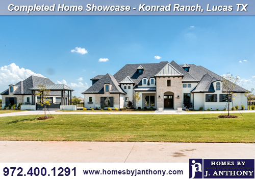 Award Winning Custom Home Builder Homes By J Anthony Completed Home Showcase- Konrad Ranch Community, Lucas TX