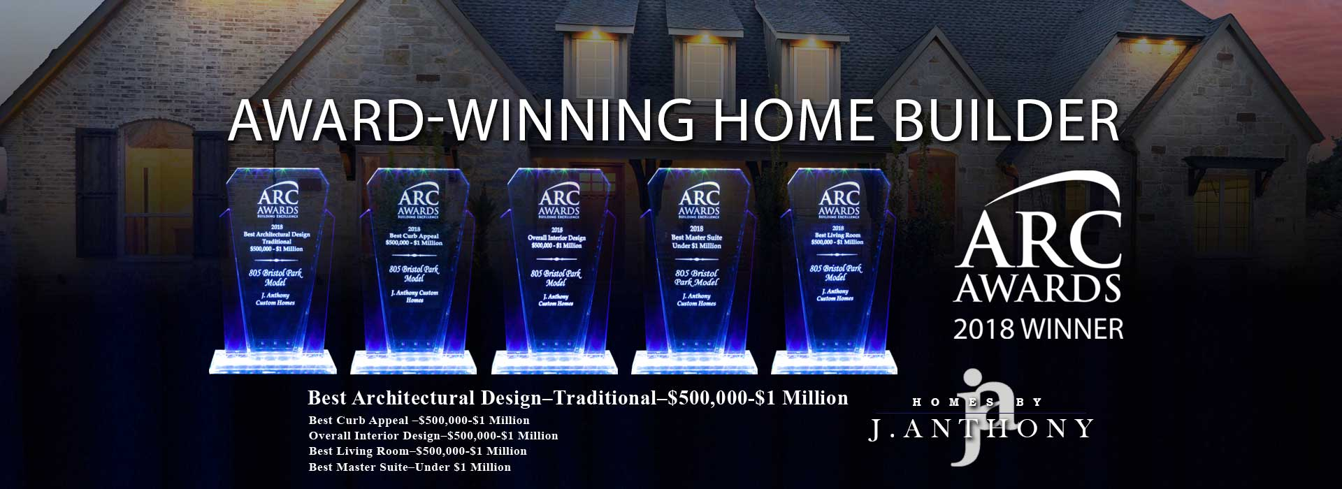 Homes By J Anthony-2018 ARC Awards Winner