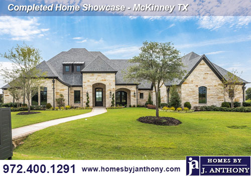 Homes By J Anthony Completed in 2020 Home Showcase- McKinney TX