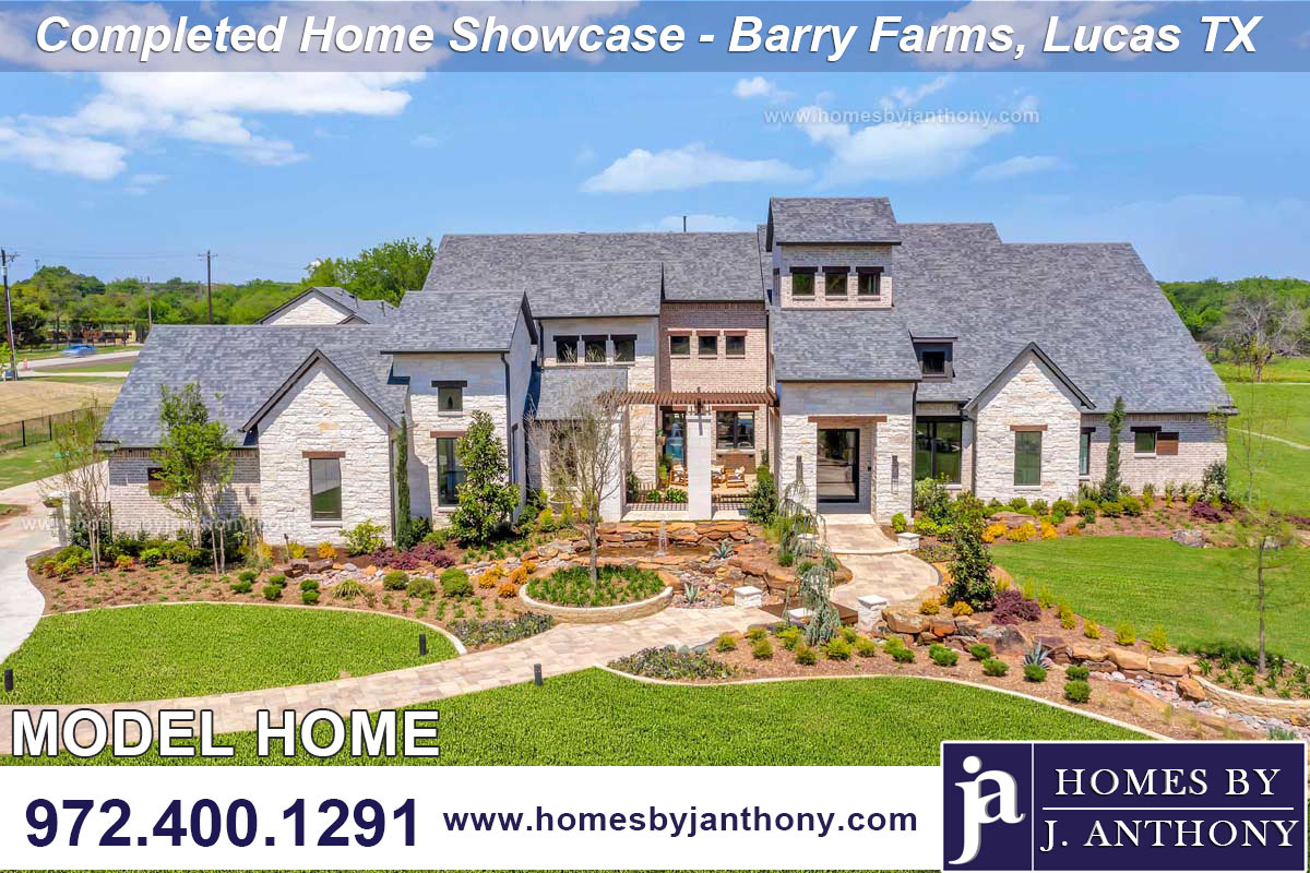 Homes By J Anthony Completed in 2020 Home Showcase- Barry Farms Community, Lucas TX